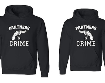 Couple Hoodie -Partners in Crime - 2 Couple Hodies -  Matching Love Hoodie