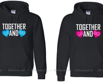 Couple Hoodie - Together Me and Him & Her  - Matching Couple Hoodies