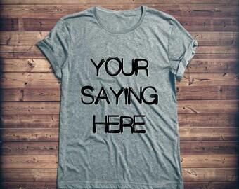 Custom Tshirt, Personalized T-Shirt, Custom T Shirt, Custom Tee Shirt, Personalized T-Shirt, Personalized Tee Shirt, Tee, Shirt, Quotes