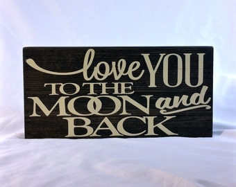Wood sign saying: Love you to the moon and back, love, child, quote, saying, baby gift, 6x12 wood sign shadowbox
