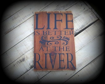 Life is better at the river/Rustic Pallet Style Sign/Camp Decor