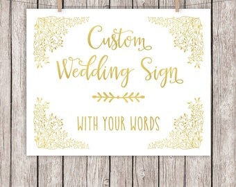 Gold Wedding Sign Printable Gold Foil Wedding Sign Custom Sign with your Words Text 8x10 5x7 4x6