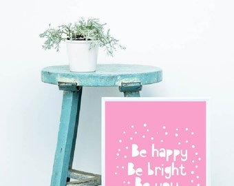Be Happy, Be Bright, Be You, Nursery Print, Baby Girl Nursery Printable Wall Art Décor, Digital Download Baby Shower Gift