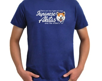 There are two types of dogs Japanese Akitas T-Shirt
