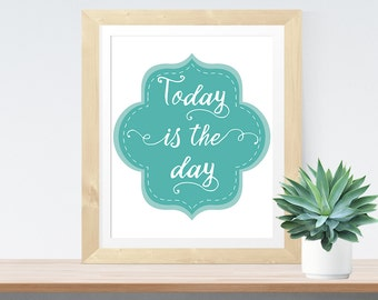 Typographic Printable 'Today is the day' Bohemian Art Inspirational Quote Home Poster Bohemian Wall Decor Teal Wall Art Colorful Mandala