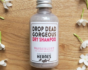 Dry Shampoo - Drop Dead Gorgeous Dry Shampo  all natural, paraben free, all natural, vegan and cruelty free