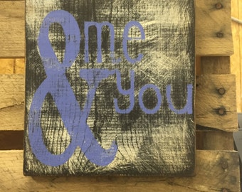 me & you rustic hanging sign