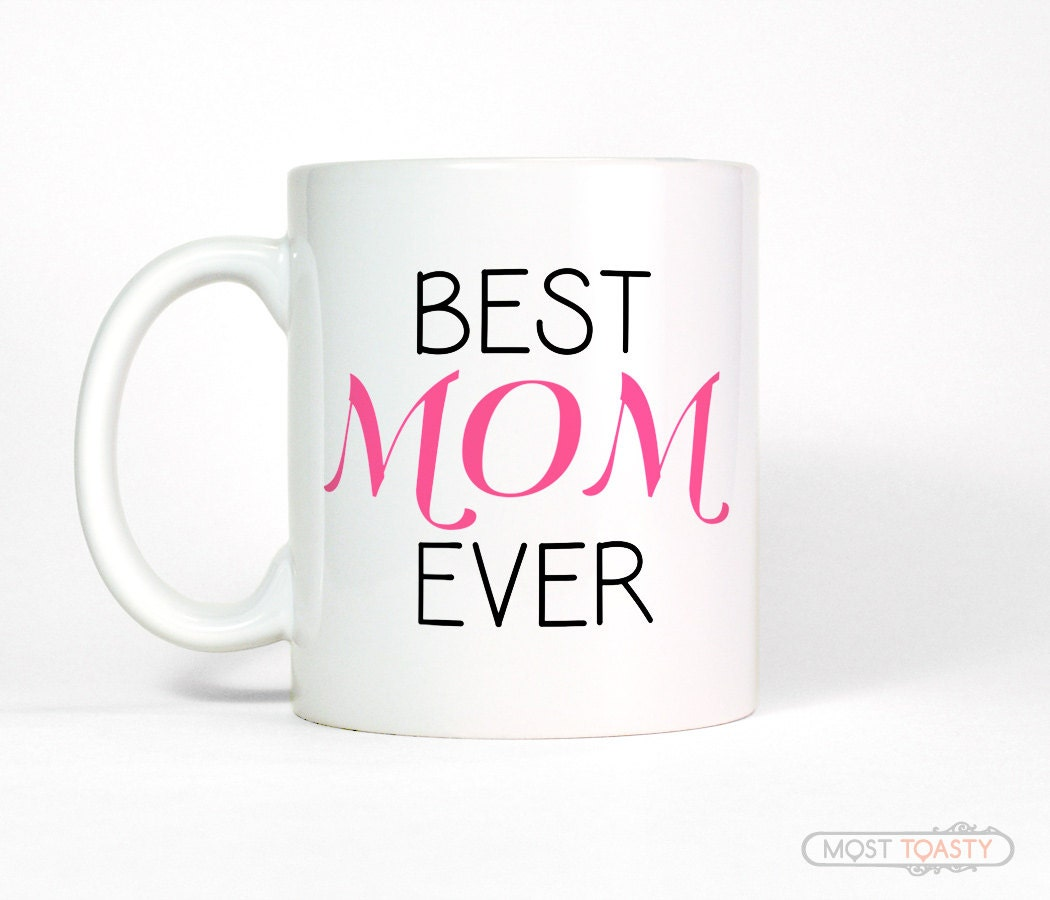 Gift For Mom From Son Best Mom Ever Ceramic Mug By