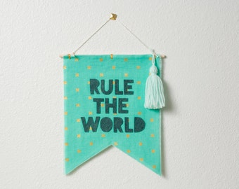 rule the world -- wall hanging / banner // nursery decor, toddler decor, aqua teal gold mint wall banner, prince princess wall decor