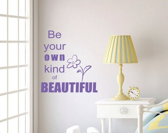 Be Your Own Kind of Beautiful Wall Decal Sticker