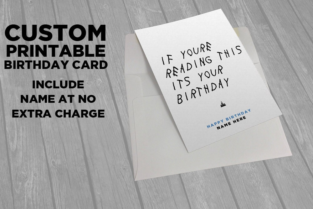 Drake Printable Birthday Card If Youre Reading This – Custom Printed Birthday Cards