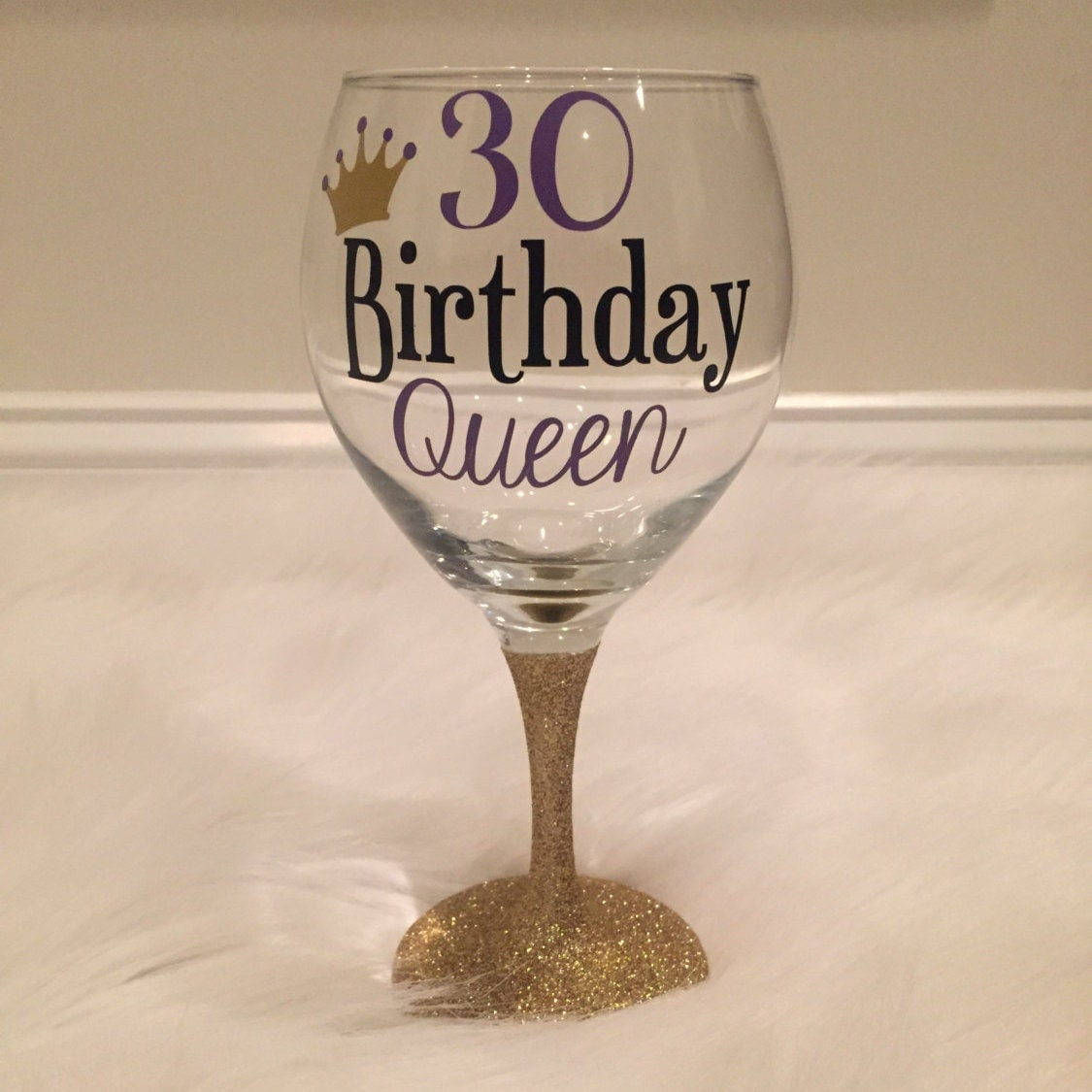 30th Birthday Queen Wine Glass/ Birthday Wine Glass/ Birthday