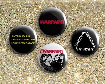 I love Warpaint Set of FOUR 1 Inch Pinback Buttons or Magnets.