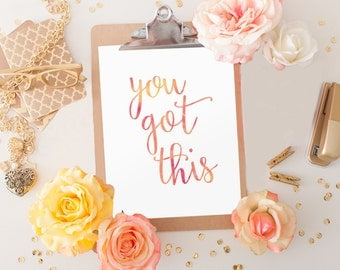 You Got This, Inspirational Quote, Motivational Quote, Printable Wall Art, Office Decor, Inspirational Print, Quote Wall Art, BD-103