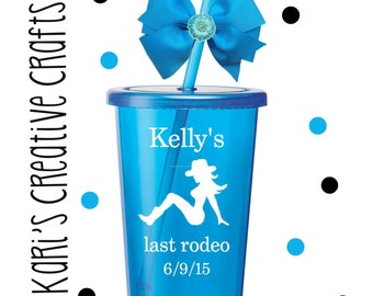 Bachelorette Party Tumbler / Last Rodeo / Engagement / Wedding