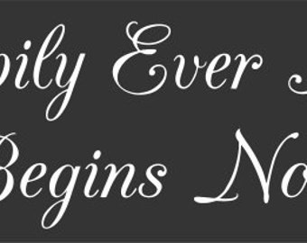 WEDDING STENCIL - Happily Ever After Begins Now 8 x 22  - Make your own wedding sign!