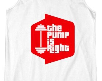 The Pump Is Right  -  Price is Right, PIR, Fitness, Workout, Racerback Tank, Yoga, Tanktop, Gym, Yogi, Crossfit, Beachbody