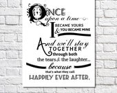 Once Upon A Time I Became Yours Art Print Once Upon A Time Happily Ever After Quote Sign Fairy Tale Wedding Decor Personalized Wedding Gift