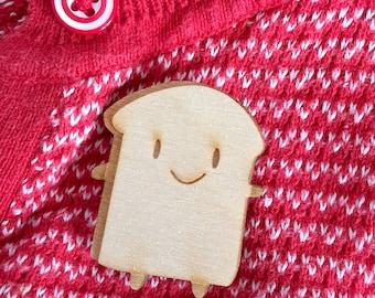 SALE! - Wooden Bread Slice - Kawaii Brooch