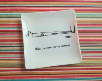 Vintage H. Gardner 1955 Cartoon Dish - When I'm With You I'm Relaxed