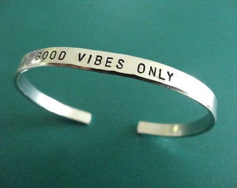 Good Vibes Only Cuff Bracelet - Personalized Bracelet - 1/5 inch cuff
