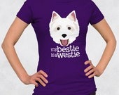 Ladies' Tee - My Bestie is a Westie Shirt - Sizes S-M-L-XL-2XL - Westies West Highland White Terrier Dogs Cute Puppy Animal Lover Dog Tshirt