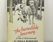 The Incredible Journey, A Tale of Three Animals by Sheila Burnford, 1961 Atlantic Press Edition