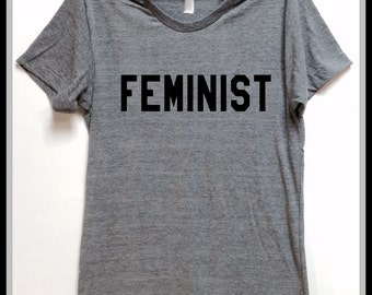 FEMINIST. Gray. Unisex tri blend T shirt. Women Men Clothing. Pride. Sister. Mother. Best Friend. Activist. Equal rights. feminism.plus size