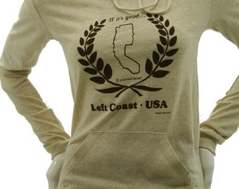 West coast USA| Lightweight soft pullover hoodie| hometown pride t shirt| organic cotton blend| Left coast| California| Oregon| Washington.