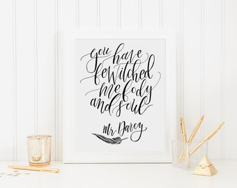 Mr. Darcy Calligraphy Print - Jane Austen Pride and Prejudice Quote - You Have Bewitched Me Body And Soul Print