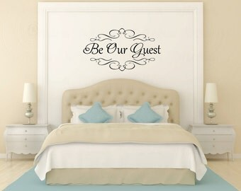 Be Our Guest Vinyl Wall Decal - Heavy Flourish Wall Sticker - Inviting Guest Room Wall Decal - DIY Bedroom Quest Wall Décor - Be Our Guest