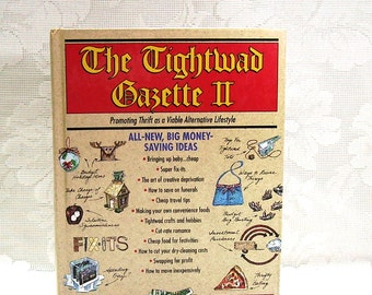 The Tightwad Gazette II - Promoting Thrift as a Viable Alternative Lifestyle - By Amy Dacyczyn - copyright 1995