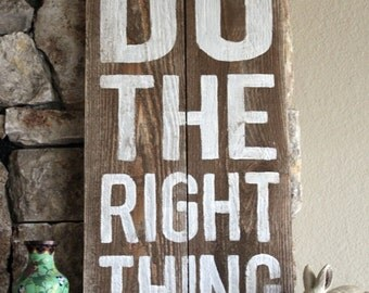 Do The Right Thing - Distressed Wood Sign
