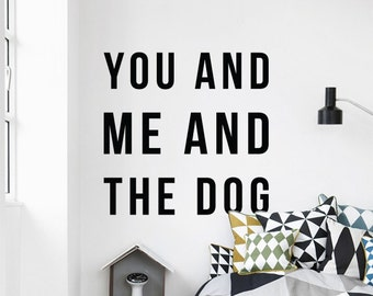 You me and the dog, Large Cute Wall Decal Puppy Quote Stickers WAL-2278