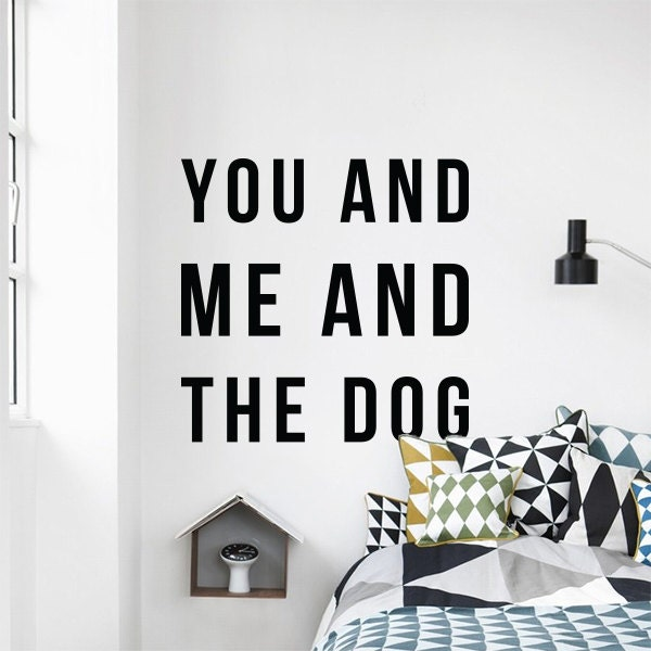 You me and the dog Large Cute Wall Decal Puppy Quote Stickers