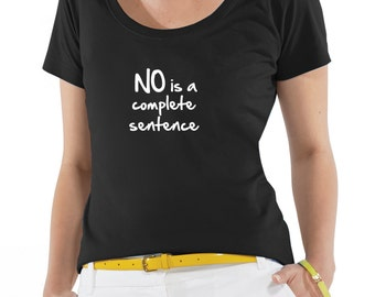 no is a complete sentence ladies t-shirt scoop neck