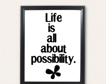 CLEARANCE SALE, Motivational Print, Life Is About Possibility, 8x10, Black and White, Typography Poster, Quote Art, Wall Decor, Butterfly