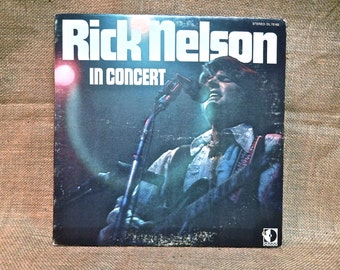 RICK NELSON - Rick Nelson in Concert - 1970 Vintage Vinyl Record Album
