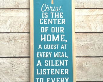 Christ is the Center of Our Home Sign Made to Order