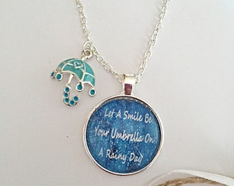Umbrella Necklace - Positive Quote Necklace - Let A Smile Be Your Umbrella On A Rainy Day - Umbrella Charm - Glass Pendant - Gift For Her