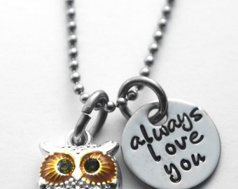 Owl necklace or bracelet - Owl always love you - I'll always love you - hand stamped stainless steel