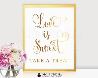 Love Is Sweet Take A Treat GOLD FOIL PRINT Wedding Sign Reception Signage Poster Calligraphy Typography Keepsake Gift Bride 8x10 5x7 E3