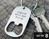 Set of 8 - GROOMSMEN GIFTS Personalized Bottle Opener Keychains - Wedding, Best Man, Groomsman