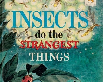 Insects Do The Strangest Things by Leonora and Arthur Hornblow, illustrated by Michael K. Frith