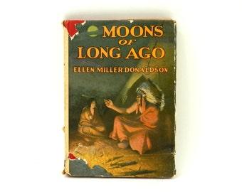 1934 American Indian Folk Tales Moons of Long Ago by Ellen Miller Donaldson