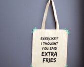 Exercise / extra fries bag