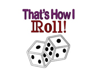 That's How I Roll 5 Sizes, Dice Applique Large & Small Sizes, Machine Embroidery Design
