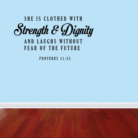 She Is Clothed With Strength And Dignity Canvas: She Is Clothed With Strength Proverbs 31:25 Bible Wall Decal