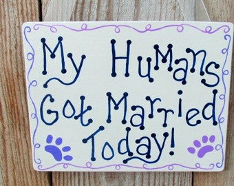 Dog Wedding Sign, My Humans Got Married, Pet Wedding Sign, Dog Engagement Sign, Wedding Photo Prop, Engagament Photo Prop