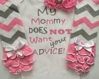 Baby girl Outfit - baby girl  Mothers Day Outfit - My Mommy Does Not Want Your Advice - funny baby outfit - baby girl legwarmers